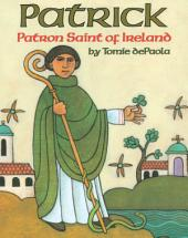 Patrick, Patron Saint of Ireland: Read-Aloud Edition