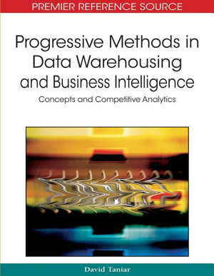Progressive Methods in Data Warehousing and Business Intelligence: Concepts and Competitive Analytics
