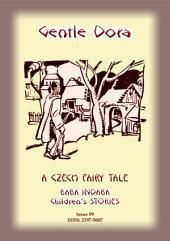GENTLE DORA - A Czech Folk Tale: Baba Indaba Children's Stories - Issue 99