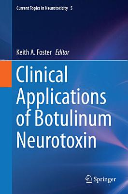 Clinical Applications of Botulinum Neurotoxin