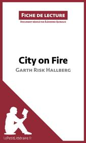 City on Fire de Garth Risk Hallberg (Fiche de lecture): Résumé complet et analyse détaillée de l'oeuvre