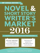 Novel & Short Story Writer's Market 2016: The Most Trusted Guide to Getting Published, Edition 35