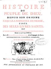 Histoire du peuple de Dieu: depuis son origine jusqu'a la naissance du Messie, tirée des seuls livres saints, ou le texte sacré des livres de l'Ancient Testament, réduit en un corps d'histoire