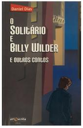 O Solitário e Billy Wilder e outros contos