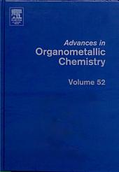 Advances in Organometallic Chemistry: Volume 52