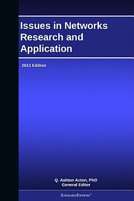 Issues in Networks Research and Application  2011 Edition PDF