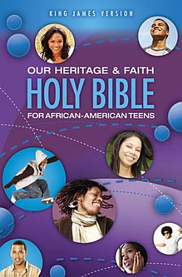 KJV  Our Heritage and Faith Holy Bible for African American Teens  eBook PDF