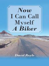 """""""Now I Can Call Myself a Biker"""""""