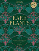 Kew: Rare Plants: Forty of the World's Rarest and Most Endangered Plants