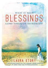 What If Your Blessings Come Through Raindrops: A 30 Day Devotional