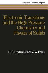Electronic Transitions and the High Pressure Chemistry and Physics of Solids