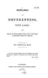 Remarks on drunkenness, with cases, by a medical man
