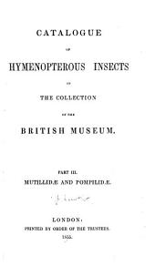 Catalogue of Hymenopterous Insects in the Collection of the British Museum...: Mutillidae and Pompilidae, 1855