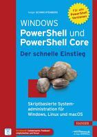 Windows PowerShell und PowerShell Core   Der schnelle Einstieg PDF