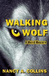 Walking Wolf: A Weird Western