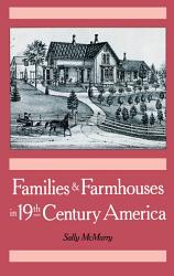 Families and Farmhouses in Nineteenth Century America PDF