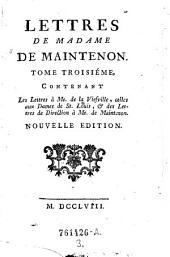 Les Lettres à Me. de la Viefville, celles aux Dames de St. Louïs, & des Lettres de Direction à Me. de Maintenon: 3