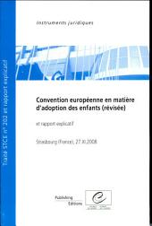 Convention Europeenne En Matiere Dadoption Des Enfants, Revisee Et Rapport Explicatif, 27.xi.2008, Stce