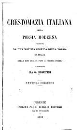 Crestomazia italiana della poesia moderna: preceduta da una notizia storica della poesia in Italia delle sue origini fino ai giorni nostri ...