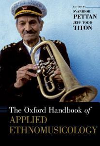 The Oxford Handbook of Applied Ethnomusicology PDF