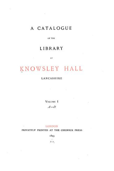 Catalogue of the Library at Knowsley Hall  Lancashire PDF