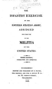 The infantry exercise of the United States Army: abridged for the use of the militia of the United States