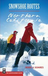 Snowshoe Routes: Northern California
