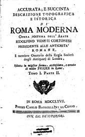 Accurata, e succinta descrizione topografica e istorica di Roma moderna: Volume 1,Edizione 2