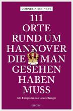 111 Orte rund um Hannover die man gesehen haben muss PDF