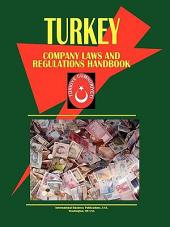 Turkey Company Laws and Regulations Handbook: Volume 1