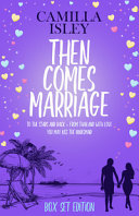 Then Comes Marriage  To the Stars and Back From Thailand with Love You May Kiss the Bridesmaid PDF
