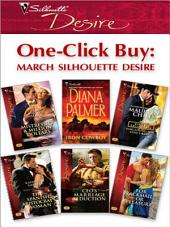 One-Click Buy: March Silhouette Desire: Mistress & a Million Dollars\Iron Cowboy\Bargaining for King's Baby\The Spanish Aristocrat's Woman\CEO's Marriage Seduction\For Blackmail...or Pleasure