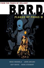 B.P.R.D: Plague of Frogs Volume 4: Volume 4