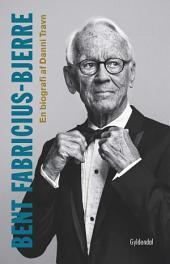 Bent Fabricius-Bjerre: En biografi
