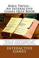 Bible Trivia   an Interactive Games Quiz Book PDF