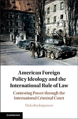 American Foreign Policy Ideology and the International Rule of Law