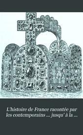 L'histoire de France racontée par les contemporains ... jusqu' à la mort de Henri iv, publ. par B. Zeller [and others: Volume 3