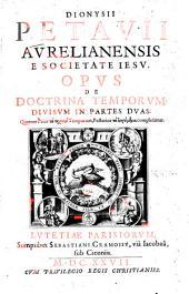 Opus de doctrina temporum: Divisum in partes duas, quarum, prior ta technika temporum, posterior, ta historumena complecitur