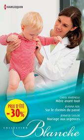 Mère avant tout - Sur le chemin du passé - Mariage aux urgences: (promotion)