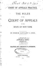 Court of Appeals Practice: The Rules of the Court of Appeals of the State of New York in Force January 1, 1893
