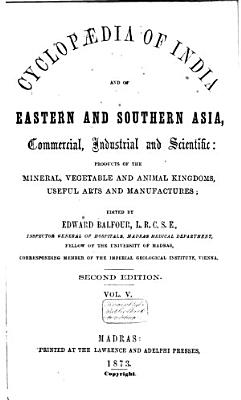 Cyclop  dia of India and of Eastern and Southern Asia  Commercial  Industrial and Scientific PDF
