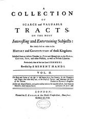 A Collection of Scarce and Valuable Tracts, on the Most Interesting and Entertaining Subjects: But Chiefly Such as Relate to the History and Constitution of These Kingdoms, Volume 2