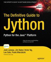 The Definitive Guide to Jython: Python for the Java Platform
