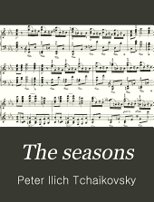 The seasons: twelve characteristic pieces for the piano