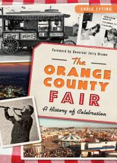 The Orange County Fair: A History of Celebration