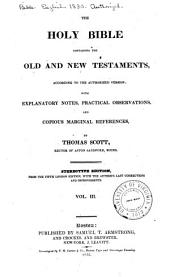 The Holy Bible: Containing the Old and New Testaments, According to the Authorised Version; with Explanatory Notes, Practical Observations, and Copious Marginal References