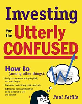 Investing for the Utterly Confused PDF