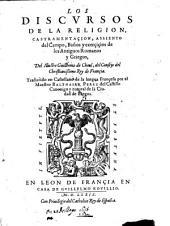 Los discursos de la religion, castramentaçion, assiento del campo, baños y exerçiçios de los antiguos romanos y griegos, del illustre Guillermo de Choul...