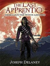 The Last Apprentice: Grimalkin the Witch Assassin