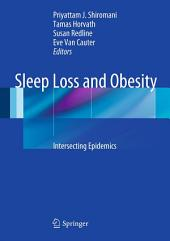 Sleep Loss and Obesity: Intersecting Epidemics